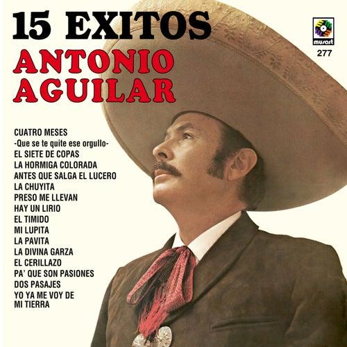 15 Éxitos de Antonio Aguilar