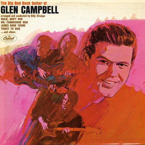 Big Bad Rock Guitar Of Glen Campbell by Glen Campbell