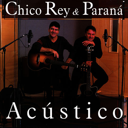 Acústico de Chico Rey E Paraná