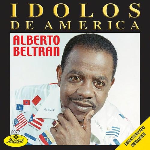 Idolos De América (Remasterizado Digitalmente) de Alberto Beltran