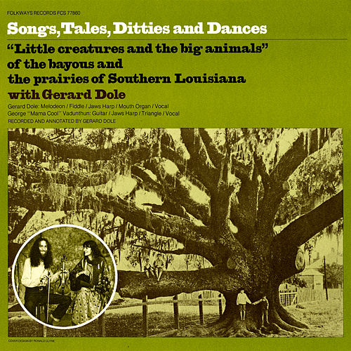 Songs, Tales, Ditties and Dances (from Louisiana) by Gérard Dôle