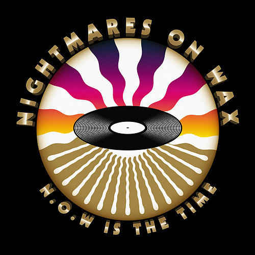 N.O.W. Is The Time de Nightmares on Wax