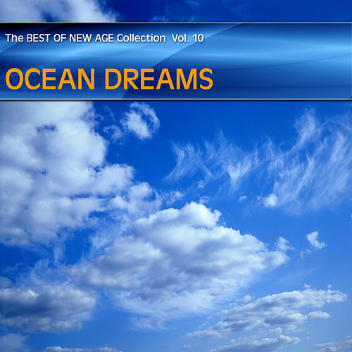 Best of New Age Collection Vol.10 - Ocean Dreams de Various Artists