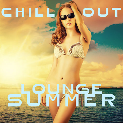 Chill out Lounge Summer by Various Artists