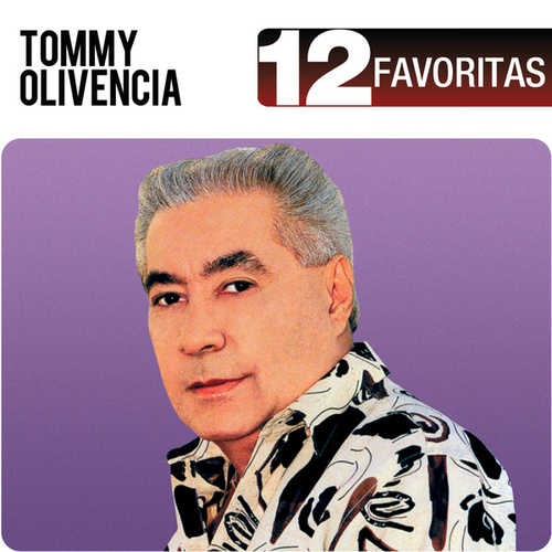12 Favoritas von Tommy Olivencia