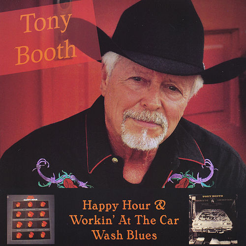 Happy Hour & Working At the Carwash Blues by Tony Booth