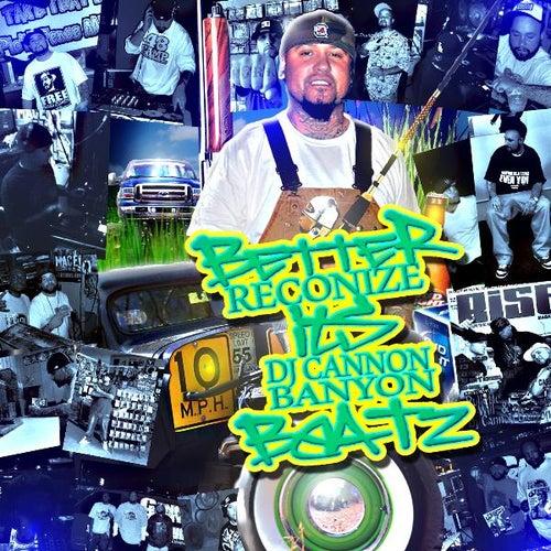 Better Reconize Its DJ Cannon Banynon Beatz fra DJ Cannon Banyon