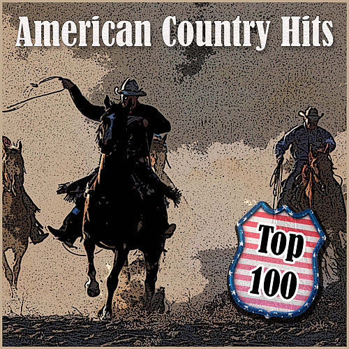 Top 100 - American Country Hits by Various Artists