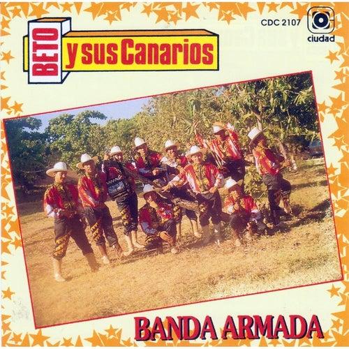 Banda Armada de Beto Y Sus Canarios