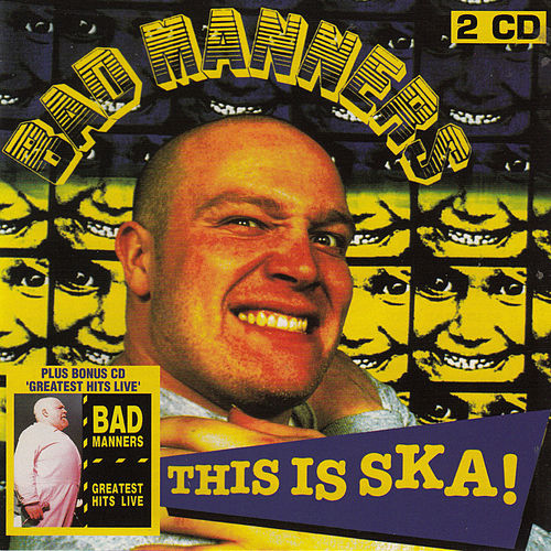 This Is Ska! / Greatest Hits Live de Bad Manners