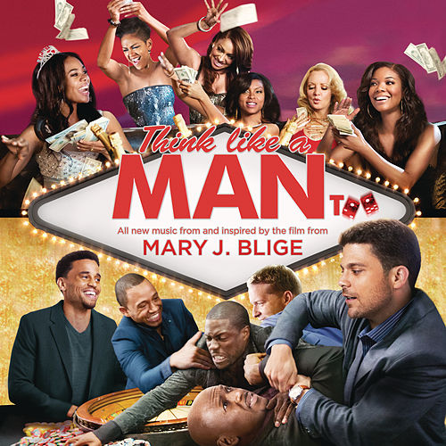 Think Like a Man Too (Music from and Inspired by the Film) von Mary J. Blige