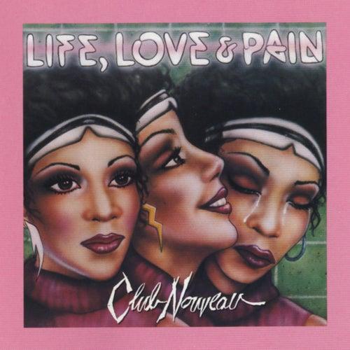 Life, Love & Pain von Club Nouveau