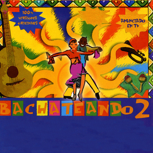 Bachateando (Vol. 2) von Various Artists
