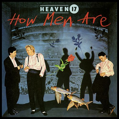 How Men Are von Heaven 17