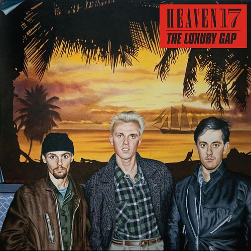 The Luxury Gap (Deluxe Version) by Heaven 17