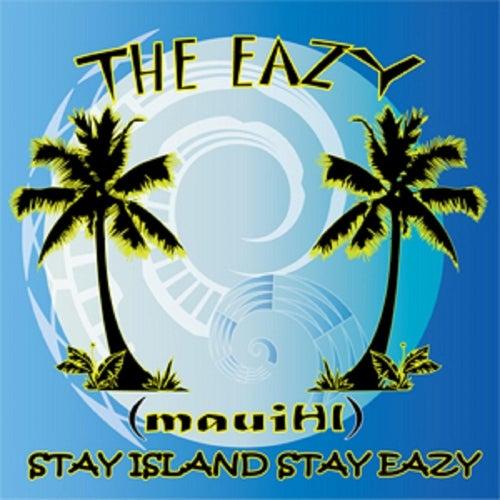 Stay Island Stay Eazy de Eazy