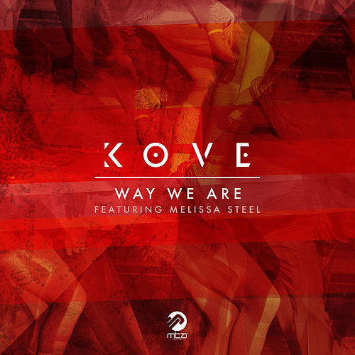 Way We Are by Kove