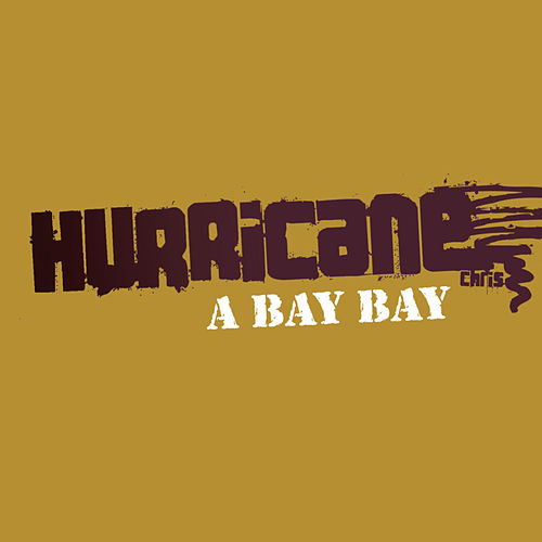 A Bay Bay by Hurricane Chris