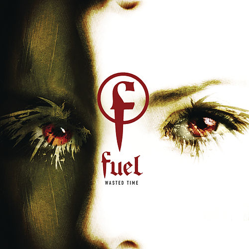 Wasted Time by Fuel