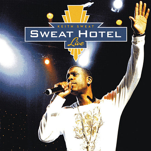 Sweat Hotel Live de Keith Sweat