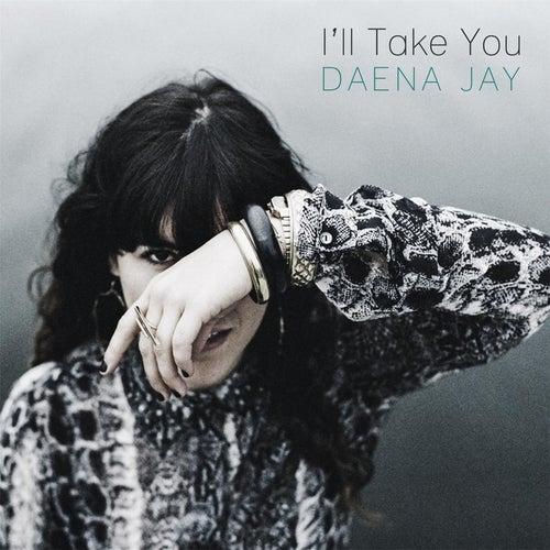 I'll Take You by Daena Jay