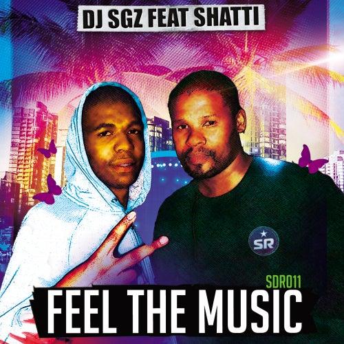 Feel The Music (feat. Shatti) by DJ Sgz