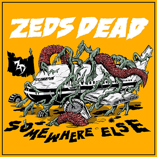 Somewhere Else von Zeds Dead