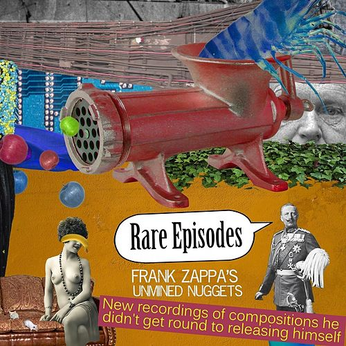 Rare Episodes: Frank Zappa's Unmined Nuggets de Various Artists