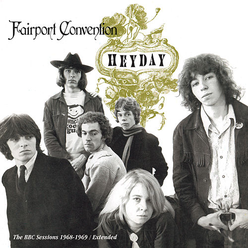 Heyday -The BBC Sessions 1968 -1969 / Extended by Fairport Convention