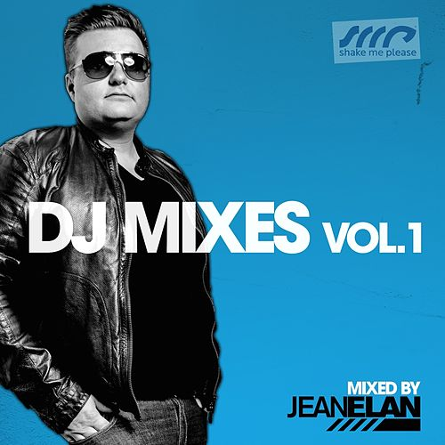 Shake Me Please - DJ Mixes, Vol. 1 (Mixed by Jean Elan) von Various Artists