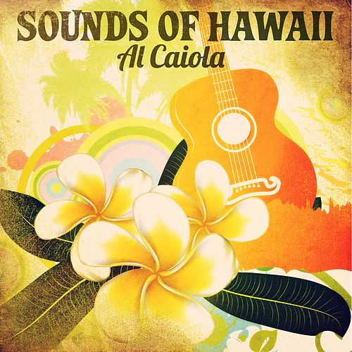 Sounds of Hawaii: Al Caiola by Al Caiola