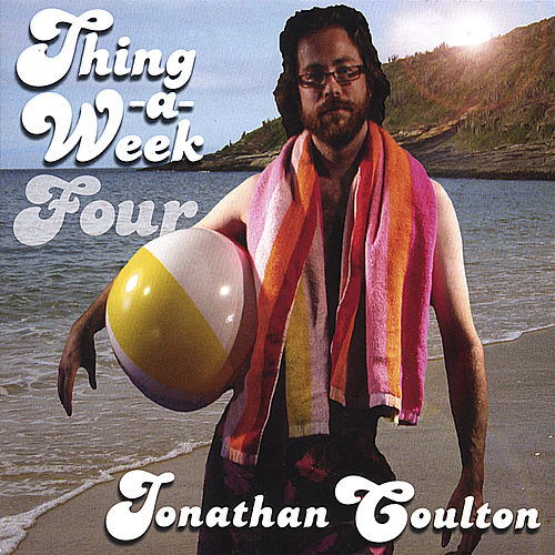 Thing a Week Four by Jonathan Coulton