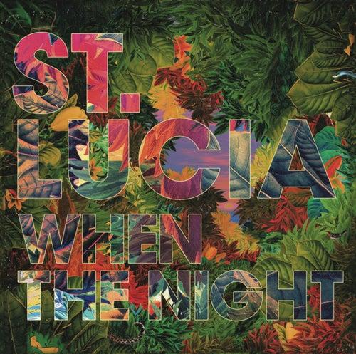 When The Night (Deluxe) de St. Lucia