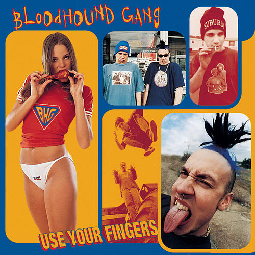 Use Your Fingers von Bloodhound Gang