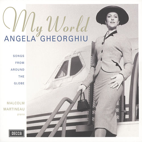 My World - Songs from around the Globe von Angela Gheorghiu