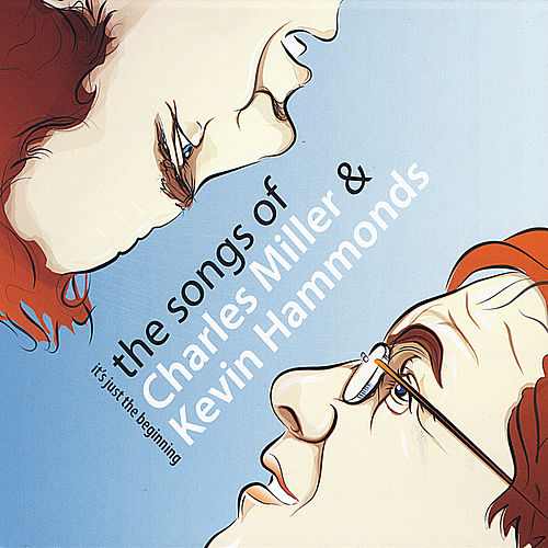 It's Just the Beginning: The Songs of Charles Miller & Kevin Hammonds de Various Artists