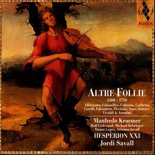 Altre Follie (1500-1750) by Hespèrion XXI