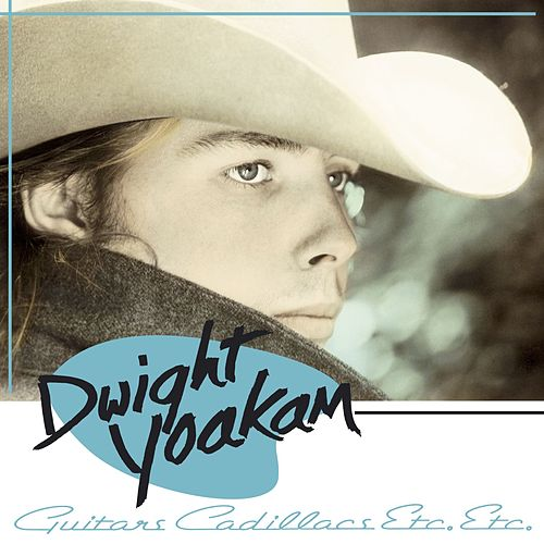 Guitars, Cadillacs, Etc., Etc. von Dwight Yoakam