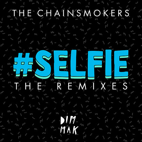 #SELFIE (The Remixes) von The Chainsmokers