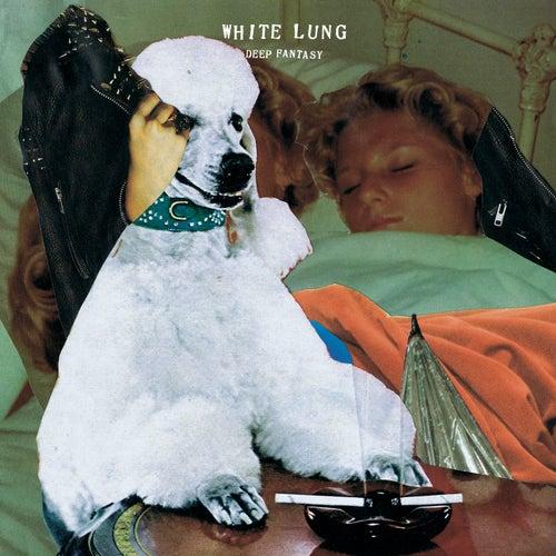 Deep Fantasy di White Lung