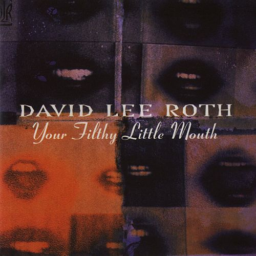 Your Filthy Little Mouth de David Lee Roth