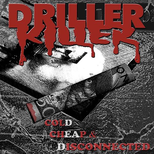 Cold Cheap and Disconnected de Driller Killer