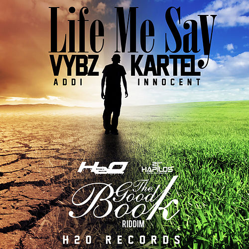 Life  Me Say - Single by VYBZ Kartel