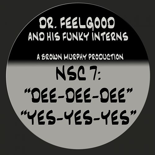 'Dee-Dee-Dee' 'Yes-Yes-Yes' by Dr. Feelgood