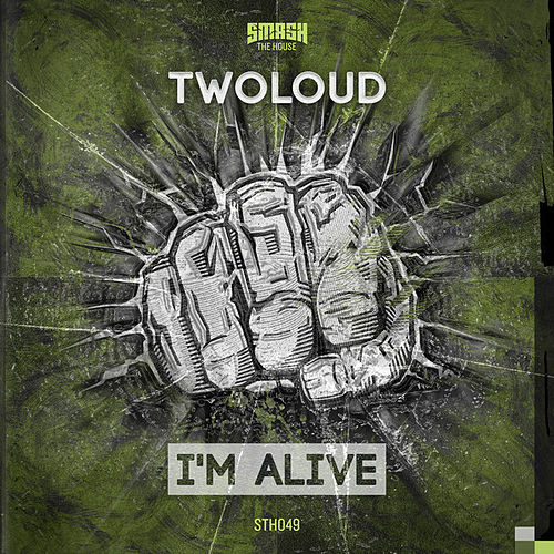 I'm Alive by Twoloud
