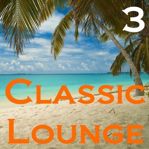 Classic Lounge, Vol. 3 de Various Artists