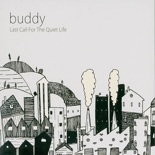 Last Call for the Quiet Life von Buddy