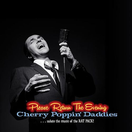 Please Return the Evening - Cherry Poppin' Daddies Salute the Music of the Rat Pack von Cherry Poppin' Daddies