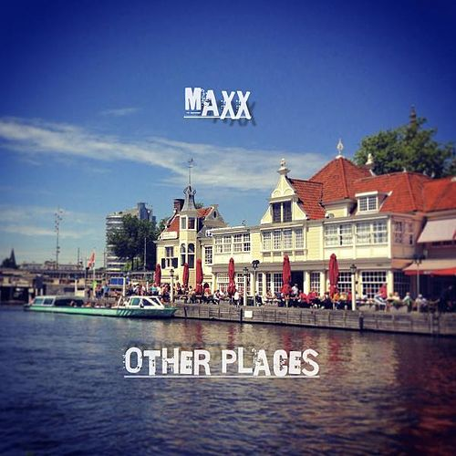 Other Places von Maxx