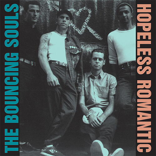 Hopeless Romantic de Bouncing Souls